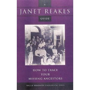 How to Trace Your Missing Ancestors by Janet Reakes