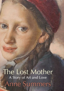 The Lost Mother A Story of Art and Love by Anne Summers