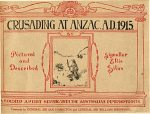 Crusading at ANZAC AD 1915 by Ellis Silas